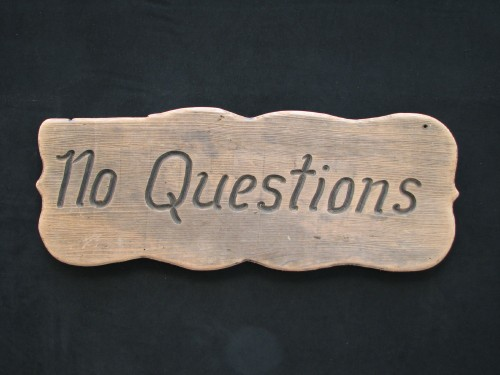 """No Questions"", boat plaque"