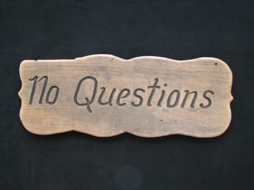 """""""No Questions"""", boat plaque"""